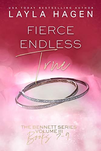 Fierce, Endless, True (The Bennett Series Collection Book 3) by [Layla Hagen]