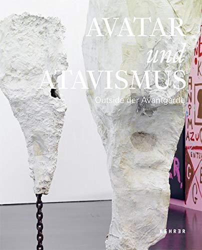 Avatar und Atavismus: Outside der Avantgarde
