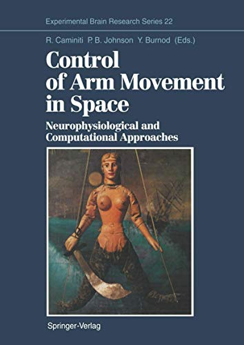 Control of Arm Movement in Space: Neurophysiological and Computational Approaches (Experimental Brain Research Series)