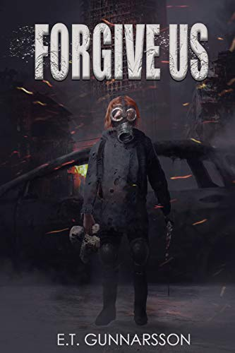 Forgive Us: A Post Apocalyptic Survival Thriller (Odemark) by [E.T. Gunnarsson, Robert Williams, Alison Rolf]