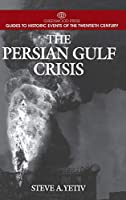 The Persian Gulf Crisis (Greenwood Press Guides to Historic Events of the Twentieth Century)
