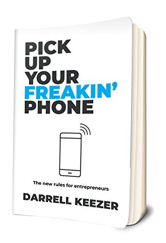 Pick Up Your Freakin' Phone: The New Rules for Entrepreneurs (English Edition)