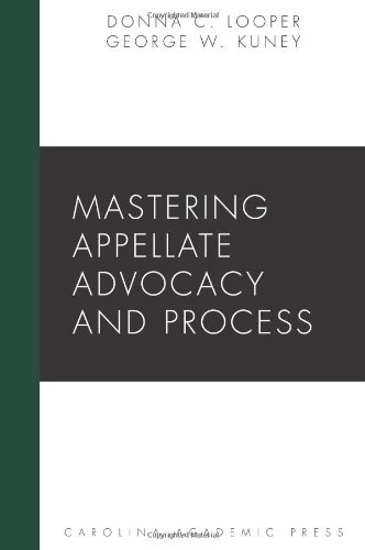 Mastering Appellate Advocacy and Process (Carolina Academic Press Mastering)