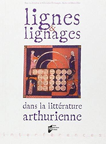Lignes et lignages dans la littérature arthurienne : Actes du 3e colloque arthurien organisé à l'université de Haute-Bretagne, 13-14 octobre 2005