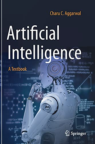 Compare Textbook Prices for Artificial Intelligence: A Textbook 1st ed. 2021 Edition ISBN 9783030723569 by Aggarwal, Charu C.