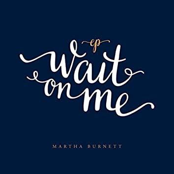 Wait On Me – EP