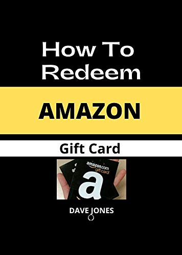 How to Redeem Amazon Gift Cards: How to Redeem Amazon Gift Cards for Purchases (English Edition)