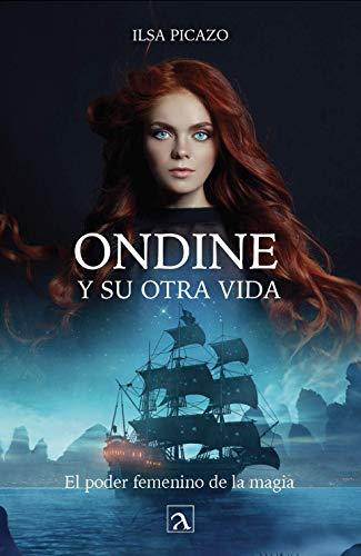 Ondine y su otra vida de Ilsa Picazo