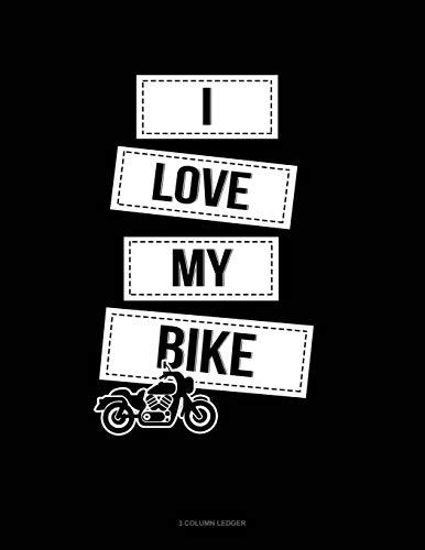 I Love My Bike: 3 Column Ledger