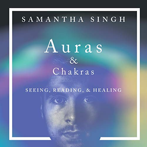 Auras & Chakras: Seeing, Reading, and Healing cover art