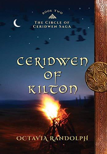 Ceridwen of Kilton: Book Two of The Circle of Ceridwen Saga