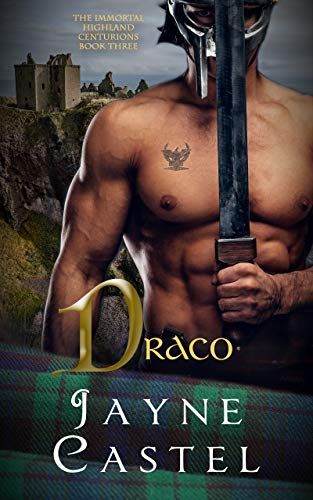 Draco: A Medieval Scottish Romance (The Immortal Highland Centurions Book 3)