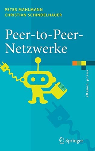 Peer-to-Peer-Netzwerke: Algorithmen und Methoden (eXamen.press)