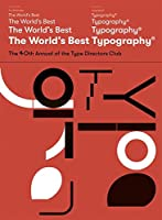 The World's Best Type and Typography: The 40. Annual of the Type Directors Club 2019