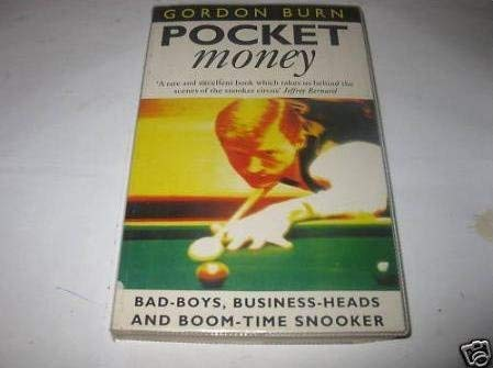 Pocket Money: Bad Boys, Business Heads and Boom-time Snooker