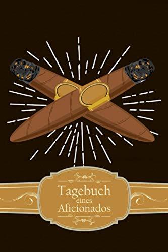 Tagebuch eines Aficionados: Zigarren Tasting Logbuch für Zigarrenliebhaber I Motiv: rauchende Zigarren mit Banderole