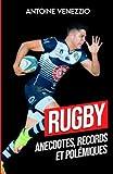 Rugby: Records, Anecdotes et Polémiques (livre rugby Top 14 Coupe du Monde de Rugby): Plongée dans les profondeurs de l'Ovalie