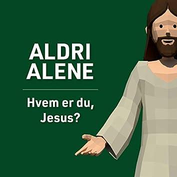 Aldri alene
