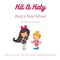 Kit & Katy: Katy's New School