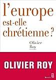 L'Europe est-elle chrétienne ? (Débats) - Format Kindle - 7,99 €