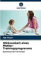 Wirksamkeit eines Mutter-Trainingsprogramms