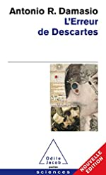 L'Erreur de Descartes - La raison des émotions d'Antonio R. Damasio