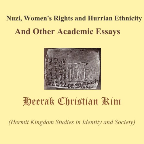 Nuzi, Women's Rights and Hurrian Ethnicity And Other Academic Essays audiobook cover art