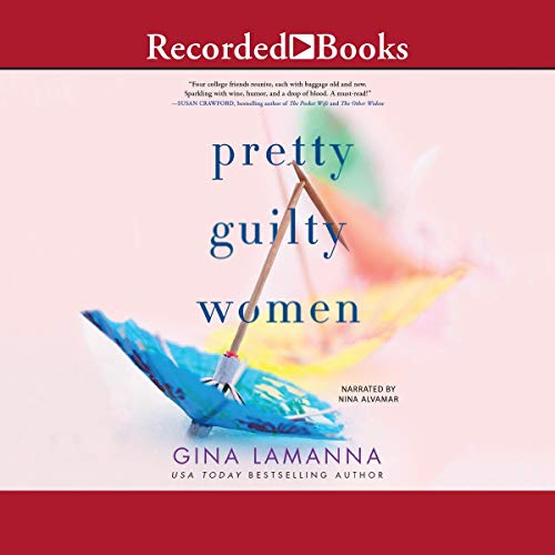 Pretty Guilty Women Audiobook By Gina LaManna cover art