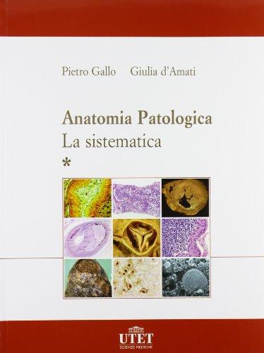 Anatomia patologica. La sistematica (2 volumi)