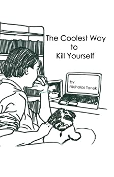 The Coolest Way to Kill Yourself by [Nicholas Tanek]