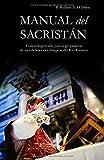 Manual del Sacristán: Guía indispensable para la preparación de las ceremonias litúrgicas del Rito Romano