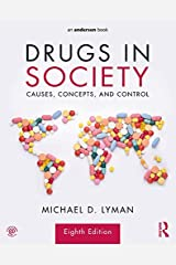 Drugs in Society: Causes, Concepts, and Control Kindle Edition