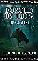 Forged By Iron (Olaf's Saga)