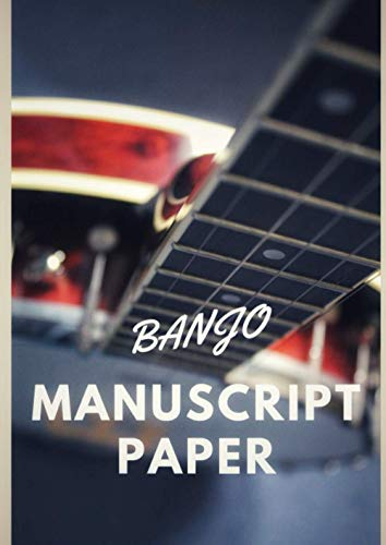 Banjo Manuscript Paper: Write your banjo compositions and notations in this A4 book of blank banjo tab