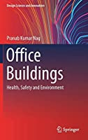 Office Buildings: Health, Safety and Environment (Design Science and Innovation)
