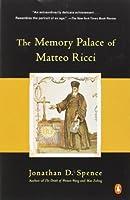 The Memory Palace of Matteo Ricci by Jonathan D. Spence(1985-09-03)