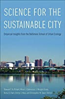 Science for the Sustainable City: Empirical Insights from the Baltimore School of Urban Ecology