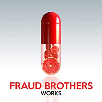 Fraud Brothers Works
