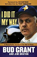 I Did It My Way: A Remarkable Journey to the Hall of Fame