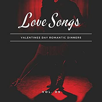 Love Songs - Valentines Day Romantic Dinners, Vol. 09