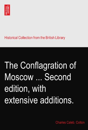 The Conflagration of Moscow ... Second edition, with extensive additions.