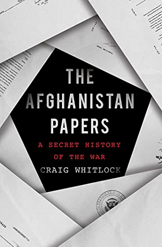 The Afghanistan Papers: A Secret History of the War by [Craig Whitlock, The Washington Post]