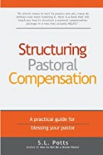 Structuring Pastoral Compensation: A practical guide for blessing your pastor (BrokePastor Library) (Volume 2)