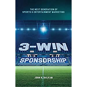 3-Win Sponsorship: The Next Generation of Sports and Entertainment Marketing