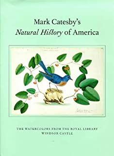 By Henrietta McBurney Mark Catesby's Natural History of America: The Watercolors from the Royal Library Windsor Castle (1st Frist Edition) [Hardcover]