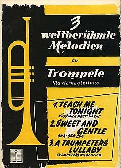 3 WELTBERUEHMTE MELODIEN - arrangiert für Trompete und Klavier [Noten / Sheetmusic]