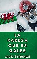 La Rareza Que Es Gales: Edición de Letra Grande en Tapa dura