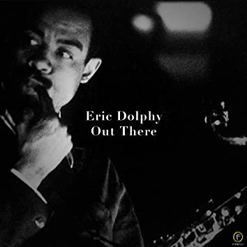 Eric Dolphy, Out There
