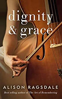 Dignity and Grace by [Alison Ragsdale]