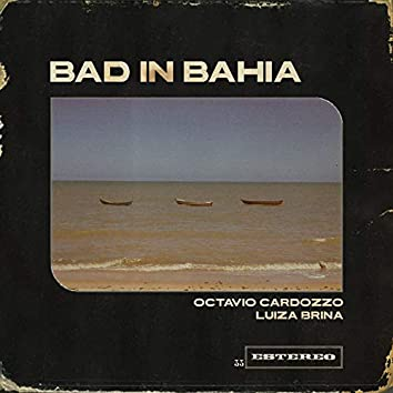 Bad In Bahia